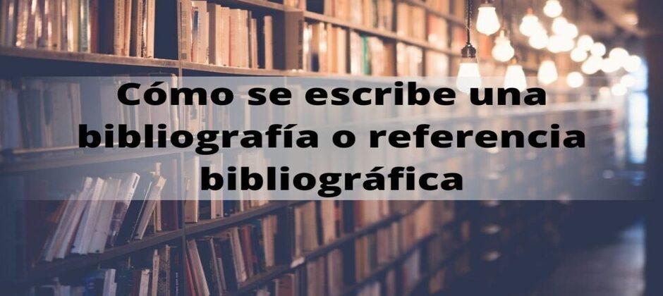 Como-se-escribe-una-bibliografia-o-referencia-bibliografica